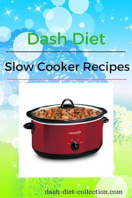 ต่อไปนี้เป็นสูตรตำรา Dash Diet Slow Cooker ล่าสุด คุณสามารถใช้ช้า …