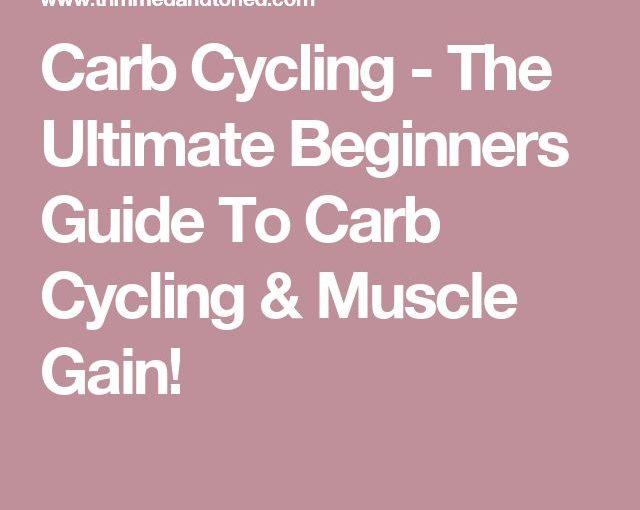 Carb Cycling – คู่มือเริ่มต้นที่ยอดเยี่ยมสำหรับการขี่จักรยานและการเพิ่มกล้ามเนื้อ Carb!