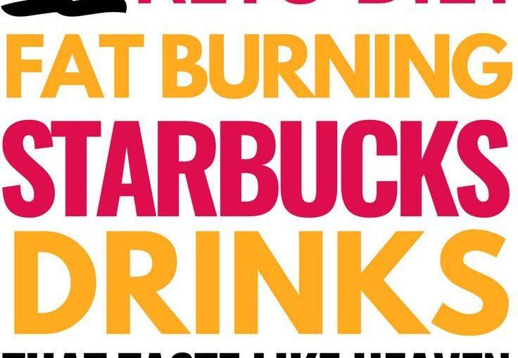เครื่องเผาผลาญไขมัน keto Starbucks เหมาะสำหรับการลดน้ำหนัก …